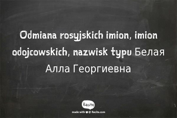 Odmiana rosyjskich imion, imion odojcowskich, nazwisk
