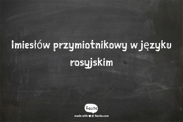 Imiesłów przymiotnikowy w języku rosyjskim
