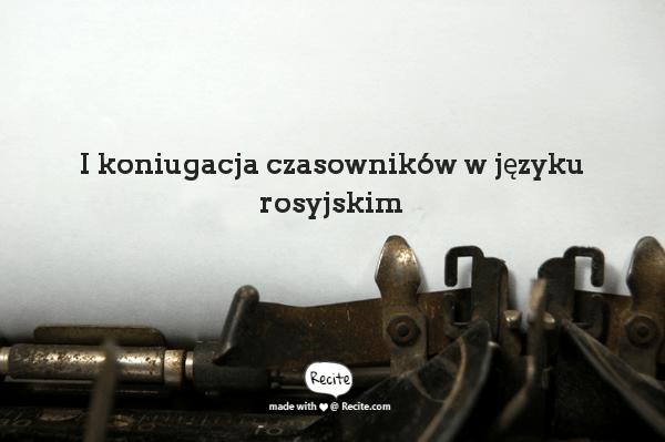 I koniugacja czasowników rosyjskich